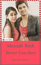 Manan: Shaadi With Devar Less Dost by NaZo_21