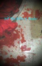 Jeff The Killer X Reader by TheUntamedArtist