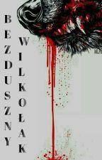 Bezduszny wilkołak (Zmuszona) by krolewna123