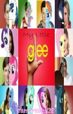 My Little Glee by camerashy22