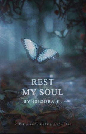 Rest my Soul  [#BCA17] by IsidoraGirac