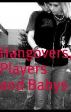 Hangovers, Players and Babys by vintage_emo