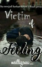 Victim of Feeling [Completed] by meillageuse_