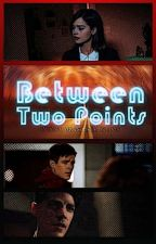 Between Two Points ||RE-WRITING by IsabelleJacobs1