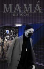 Mamá -Min Yoongi- by namjoff