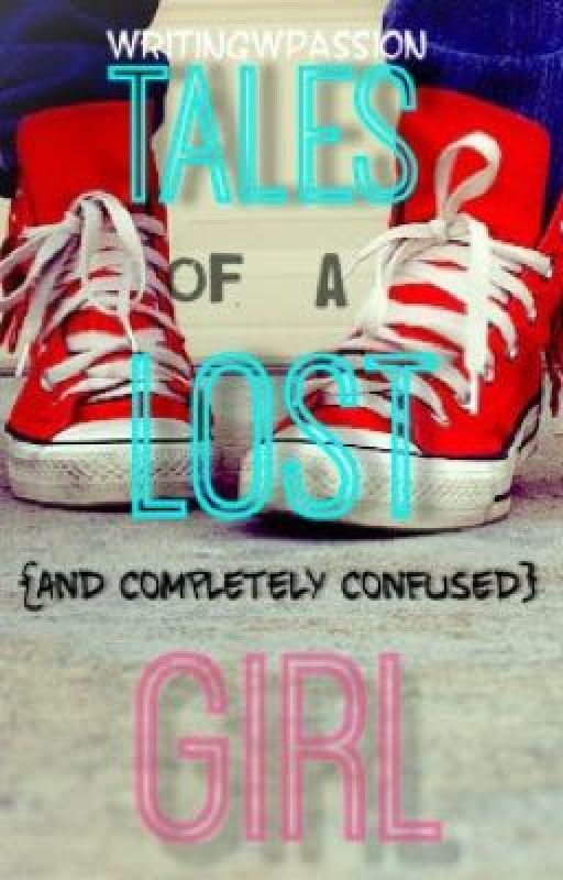 Tales of a Lost Girl by WritingWPassion