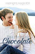Everything Chocolate by midnight_magic424
