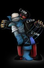 Yandere Error x Underswap sans-You WILL love me~❤️ by Cookie4lives