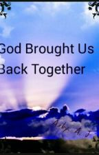 God Brought Us Back Together  by arbylov