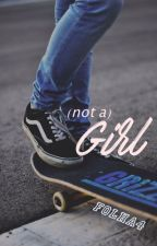 (not a) GIRL by folhaA4