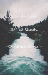 Wanderlust || S/MB 2 || -OwlFeather- by -OwlFeather-