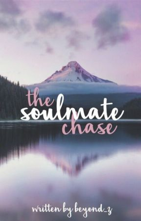The Soulmate Chase ~ coming soon by beyond_z