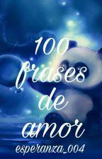 100 FRASES DE AMOR by esperanza_004