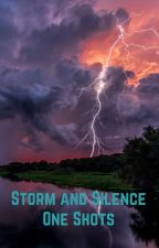 Storm and Silence One Shots by flowerlagoon