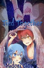 Tied Together [Book 2] by MidoriClover
