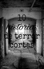 10 Historias de terror cortas by Terrorificos