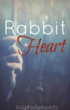 Rabbit Heart. [Harry Potter] by OnlyFoolsRushIn