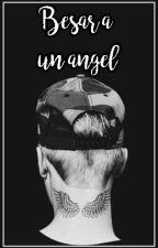 Besar a un angel | JB | Adaptada | TERMINADA by swaggygirl20