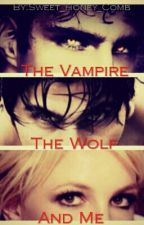 The Vampire, The Wolf, And Me by Sweet_Honey_Comb