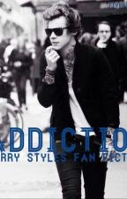 Addiction - A Harry Styles Fan Fiction by fivestyles