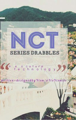 NCT | Series Drabble 》we got no jams