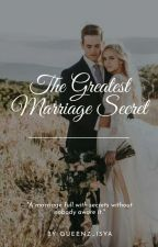 The Greatest Marriage Secretⓗ by queenz_isya