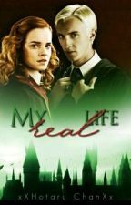 My real life | Dramione by xXHotaru_ChanXx