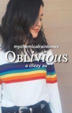 oblivious [clizzy au] by mychemicalrainbows