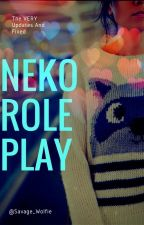 Neko Roleplay (NEW AND IMPROVED! VERY CLOSED!) by -ToxicWolfie-