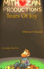 Tears of Joy    Mithzan X Reader by Gaby_Writes