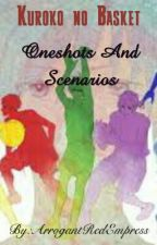 Kuroko No Basket Oneshots And Scenarios  by TheRealKoroSensei
