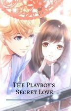 The Bachelor Series No.2 : The Playboy's Secret Love by SushiLoves