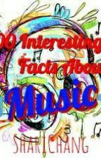 100 Interesting Facts About Music by ShariChang