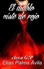 El diablo viste de Rojo (Clexa AU) (G!P)  by Koya_Tintaya