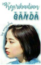 Kepribadian GANDA [COMPLETED] by AnnySafira