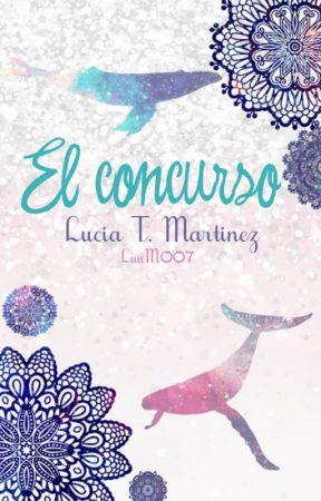 El Concurso (Escribiendo juntos: Redes Sociales) por Lucia T. Martinez by LuuM007