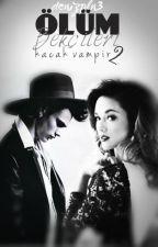 ÖLÜM BEKÇİLERİ -kaçak vampir 2- by denizpln3