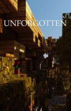 Unforgotten: A MCSM Fanfiction by doobla_11_shiny