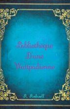 Bibliothèque D'une Wattpadienne by Sakura_June