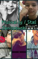 Musical.ly / Staś Janiszewski  by nutellova99