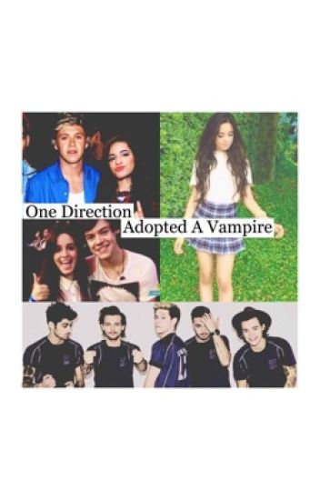 One Direction Adopted A Vampire (Book 1)