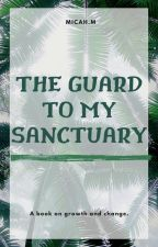 The Guard To My Sanctuary by mmiddle5