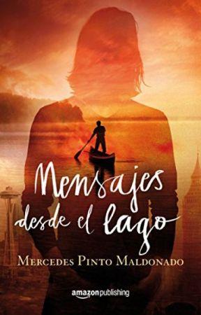 Recomendación Literaria: Mensajes desde el lago de Mercedes Pinto M by MaraLoretoPacheco