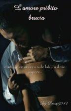 L'amore proibito brucia  by Rose9044
