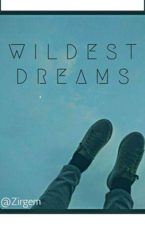 Wildest Dreams || Ziam Version [Concluída] by Zirgem