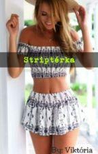 Striptérka  by _TulipGirl_