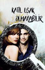 KATİL UŞAK OLMAYABİLİR! by lovespennyy