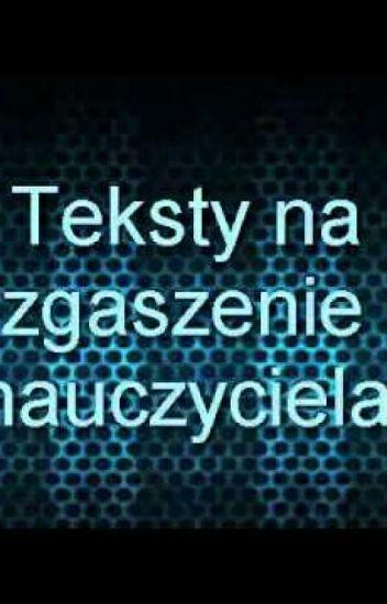 Teksty Na Zgaszenie Nauczyciela Niko527 Wattpad