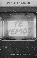Te vemos by MarcSpenctish