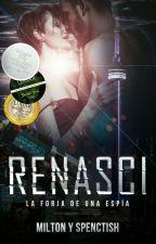 Renasci - La forja de una espía by MarcSpenctish